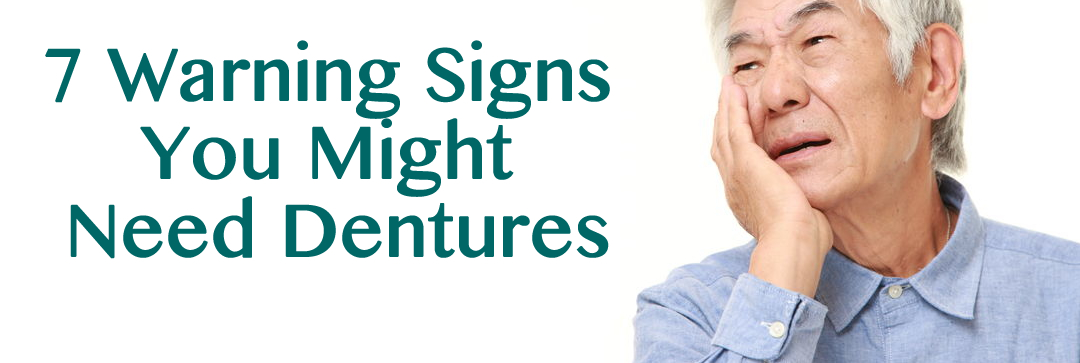 7 Warning Signs You Might Need Dentures in Michigan City
