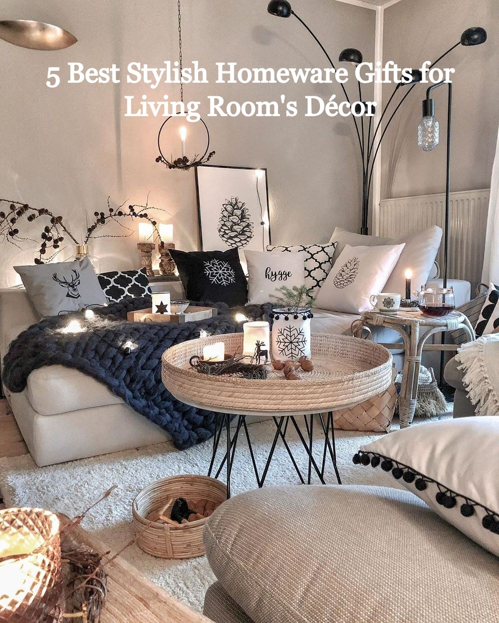 5 Best Stylish Homeware Gifts for Living Room's Decor